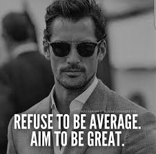 #134 Refuse To be Average Aim to be Great