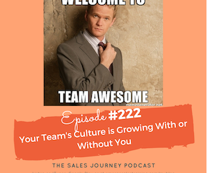 #222 Your Team's Culture is Growing With or Without You