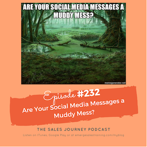 #232 Are your Social Media Messages a Muddy Mess?