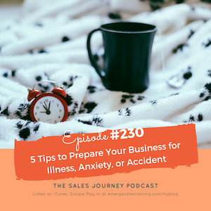 #230 5 Tips to Prepare Your Business to Survive Illness, Anxiety or Accident