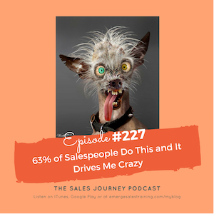 #227 63% of Salespeople Do This and It Drives Me Crazy
