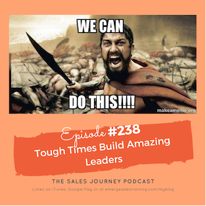#238 Tough Times Build Amazing Leaders