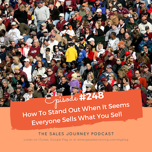 #248 How to Stand Out When Everyone Is Selling The Same Thing As You