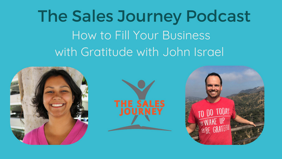 #259 How to Fill Your Business with Gratitude with John Israel