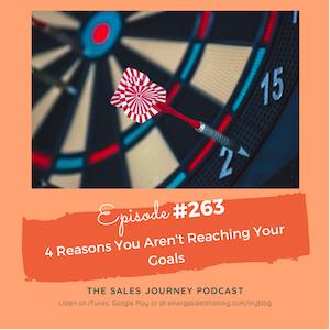 #263 4 Reasons You Aren't Reaching Your Goals