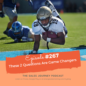 #267 These 2 Questions are Game Changers