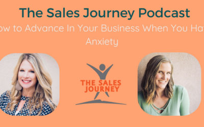 #268 How to Advance In Your Business When You Have Anxiety