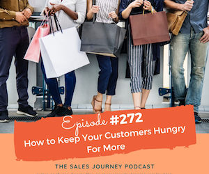 #274 How to Keep Your Customers Hungry For More