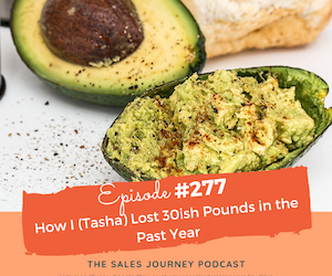 #277 How I (Tasha) Lost 30ish Pounds in the Past Year