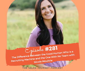 #281 The Difference Between the Good Human who is a Recruiting Machine and the One With No Team with Nicole Moultrie