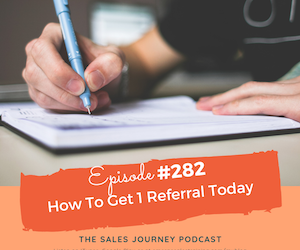 #282 How to Get 1 Referral Today