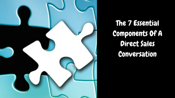 The 7 Essential Components Of A Direct Sales Conversation (1)