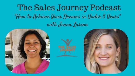 #205 How to Achieve Your Dreams in Under 5 Years with Jenna Larson