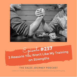 #237 3 Reasons You Won't Like My Training On Strengths