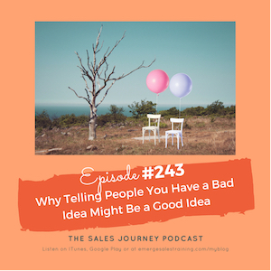 #243 Why Telling People You Have a Bad Idea Might Be a Good Idea