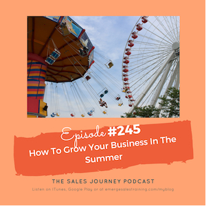 #245 How To Grow Your Business In the Summer