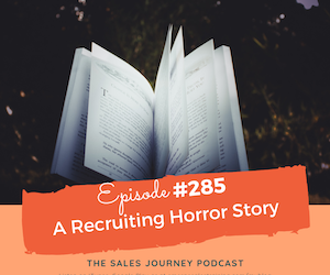 #285 A Recruiting Horror Story