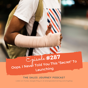 "#287 Oops, I Never Told You This ""Secret"" To Launching"