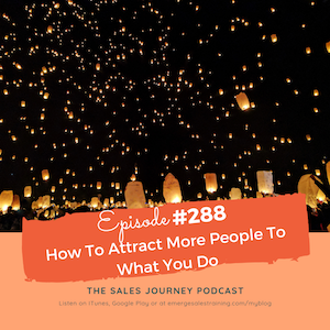 #288 How To Attract More People To What You Do