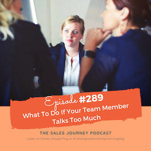 #289 What To Do If Your Team Member Talks Too Much
