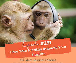 #291 How Your Identity Impacts Your Results