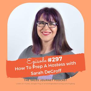 #297 How to Prep a Hostess with Sarah Degroff