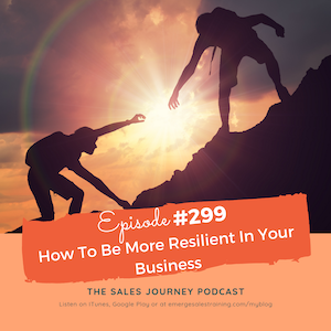 #299 How To Be More Resilient In Your Business