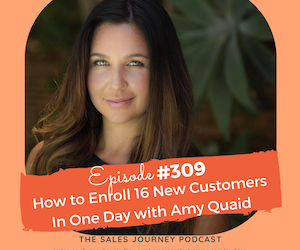 #309 How To Enroll 16 New Customers In One Day With Amy Quaid