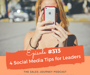#313 4 Social Media Tips for Leaders