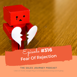 #316 Fear of Rejection