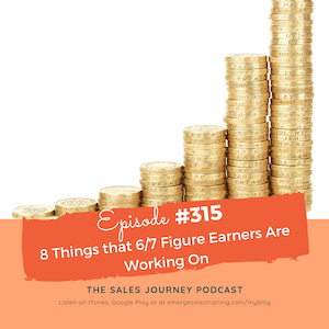 #315 8 Things that 6/7 Figure Earners Are Working On