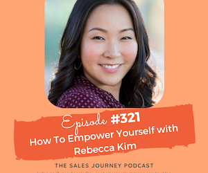 #321 How To Empower Yourself with Rebecca Kim