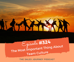 #324 The Most Important Thing About Team Culture