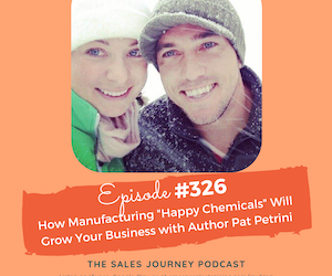 "How Manufacturing ""Happy Chemicals"" Will Grow Your Business with Author Pat Petrini"