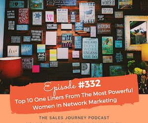 Top 10 One Liners From The Most Powerful Women in Network Marketing