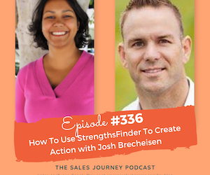 #336 How To Use StrengthsFinder To Create Action with Josh Brecheisen