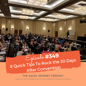 #349 8 Quick Tips To Rock the 30 Days After Convention