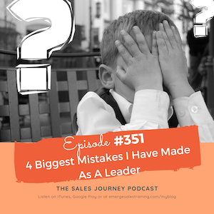 #351 4 Biggest Mistakes I Have Made As A Leader