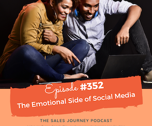 #352 The Emotional Side of Social Media