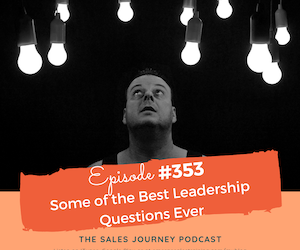 #353 Some of the Best Leadership Questions Ever