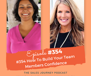 #354 How To Build Your Team Members Confidence