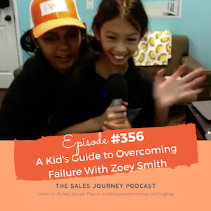 #356 A Kid's Guide to Overcoming Failure With Zoey Smith