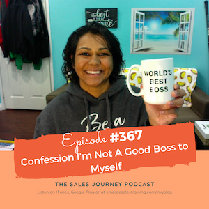 #367 Confession I'm Not A Good Boss to Myself