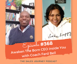 #368 Awaken the Born CEO Inside You with Coach Fard Bell