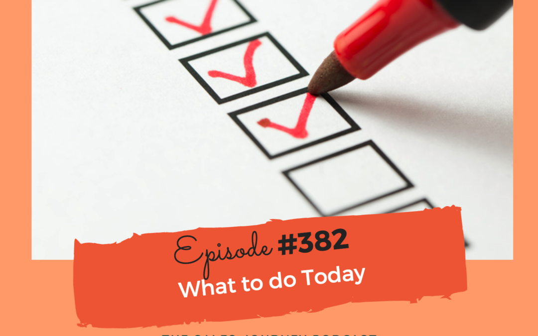 What to do Today Podcast #382