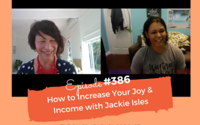 How to Increase Your Joy and Income  #386