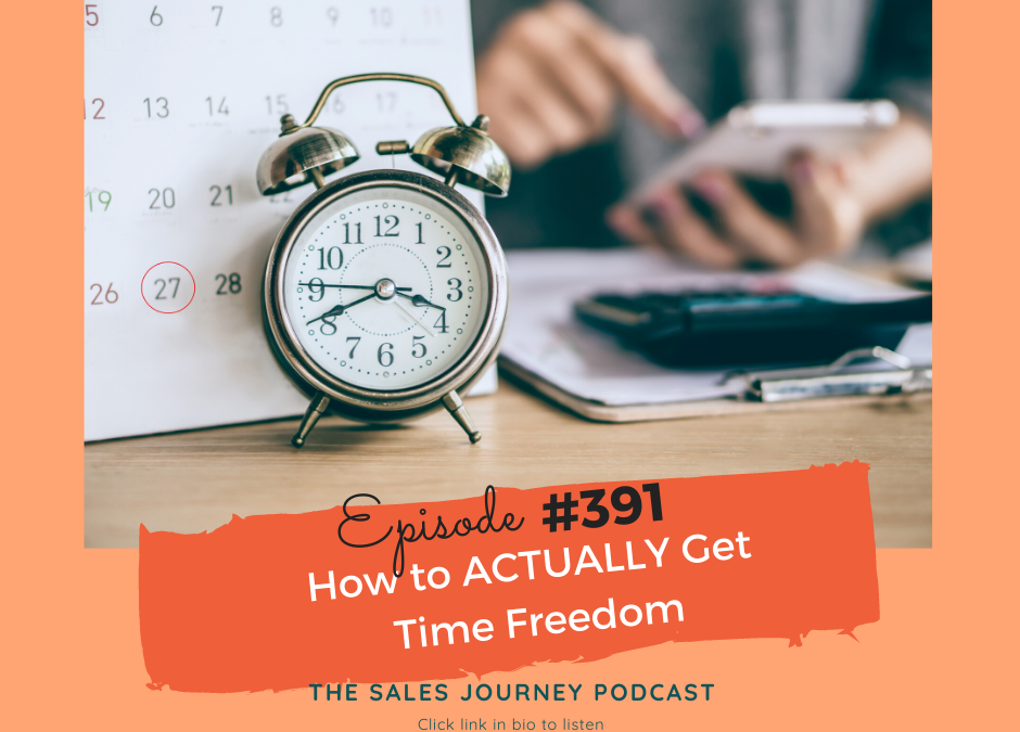 How to ACTUALLY Get Time Freedom #391