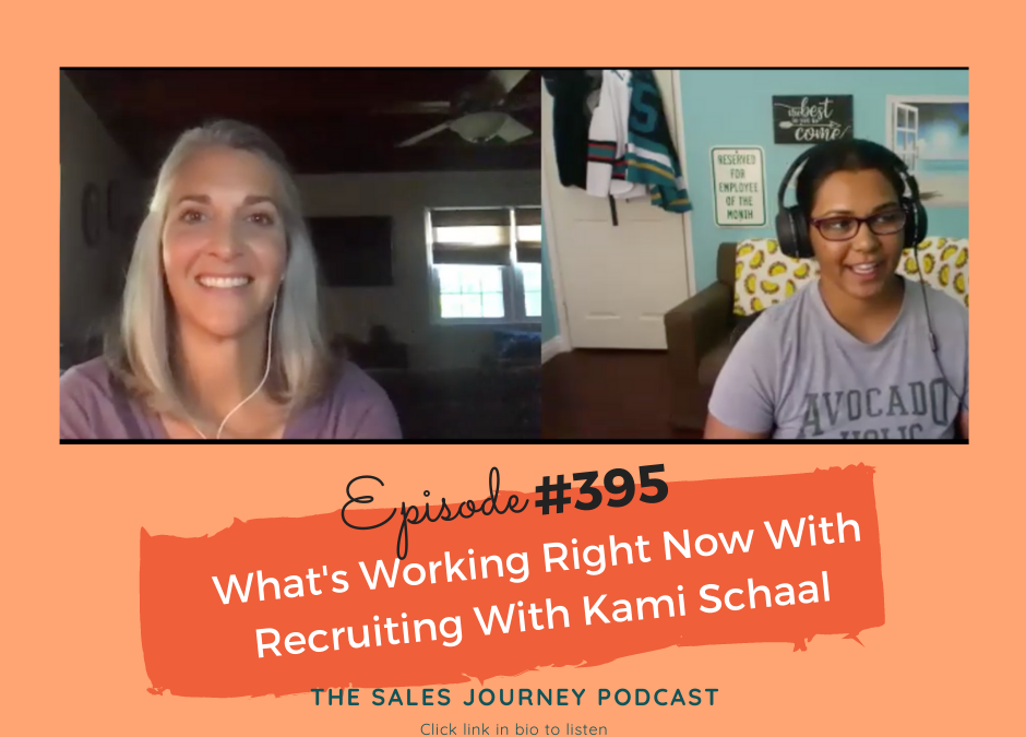 What's Working Right Now With Recruiting With Kami Schaal #395