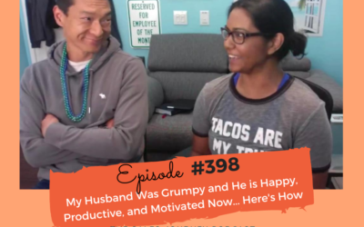 My Husband Was Grumpy and He is Happy, Productive, and Motivated Now… Here's How #398