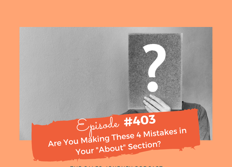 """#403 Are You Making These 4 Mistakes in Your """"About"""" Section?"""